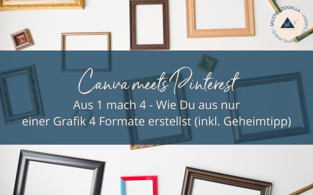 Canva meets Pinterest: Aus 1 mach 4 – Wie Du aus nur einer Grafik 4 Formate erstellst (inkl. Geheimtipp)