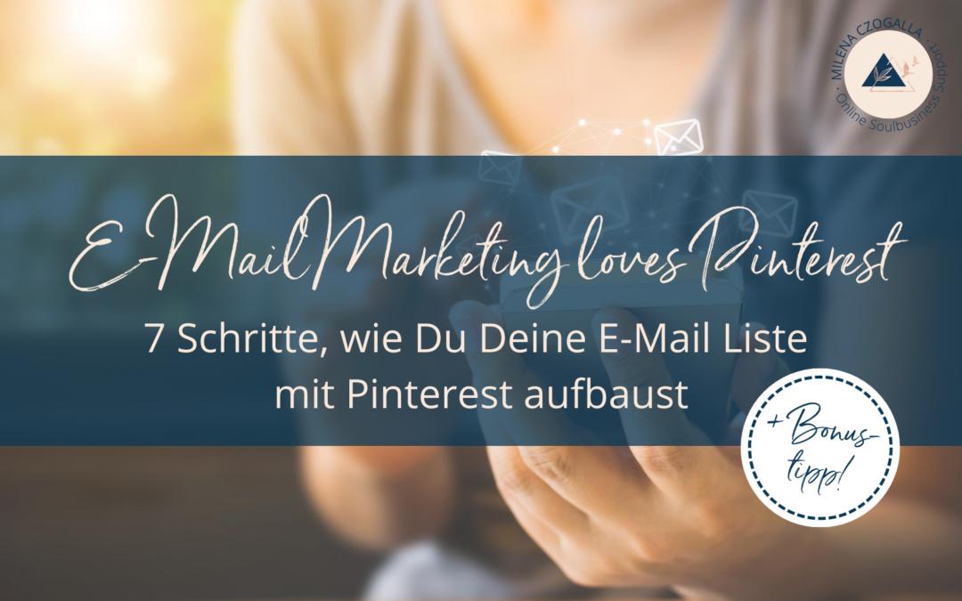 E-Mail Marketing loves Pinterest: 7 Schritte, wie Du Deine E-Mail Liste mit Pinterest aufbaust (+Bonustipp!)