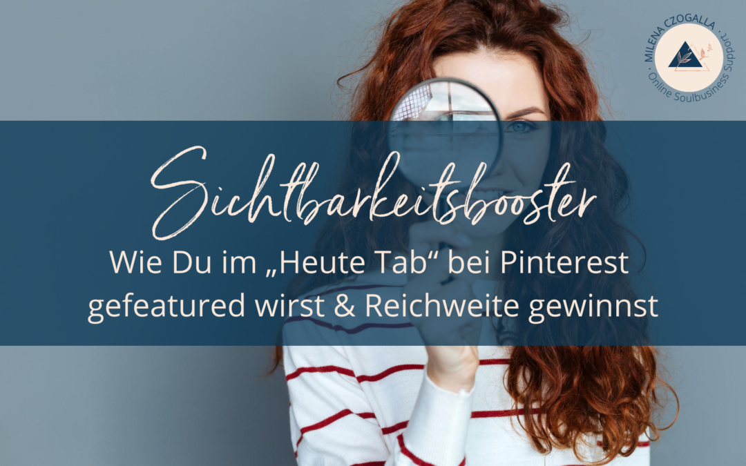 """Sichtbarkeitsbooster: Wie Du im """"Heute Tab"""" bei Pinterest gefeatured wirst und Reichweite gewinnst"""