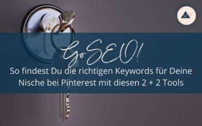 Go SEO! So findest Du die richtigen Keywords für Deine Nische bei Pinterest mit diesen 2 + 2 Tools