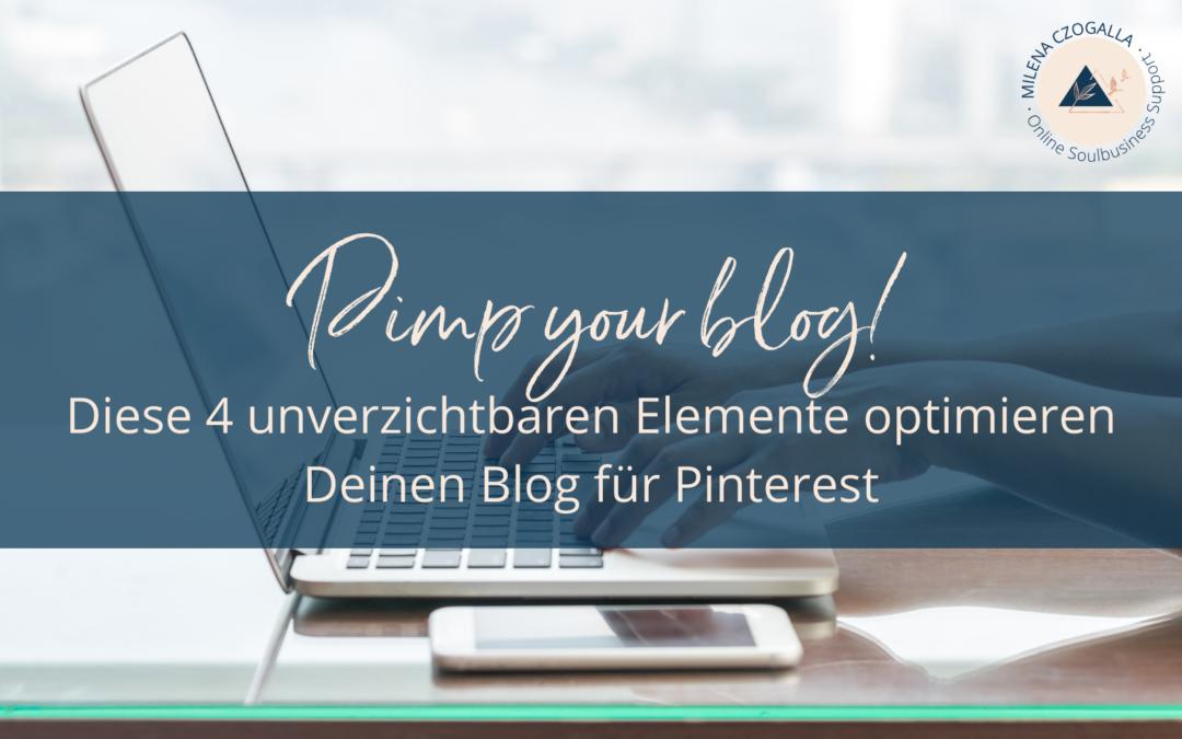 Pimp your blog! Diese 4 unverzichtbaren Elemente optimieren Deinen Blog für Pinterest