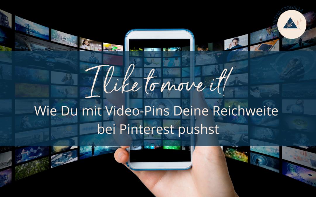 I like to move it! Wie Du mit Video-Pins Deine Reichweite bei Pinterest pushst