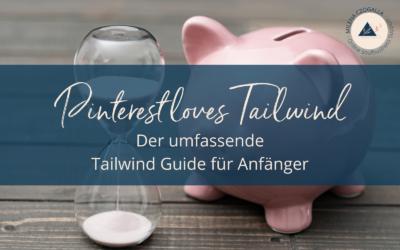 Pinterest loves Tailwind: Der umfassende Tailwind Guide für Anfänger