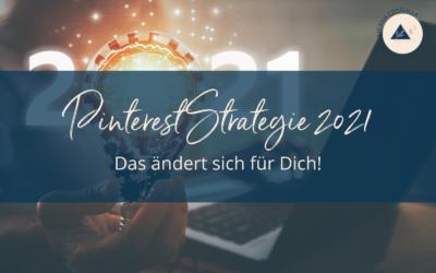 Pinterest Strategie 2021: Das ändert sich für Dich