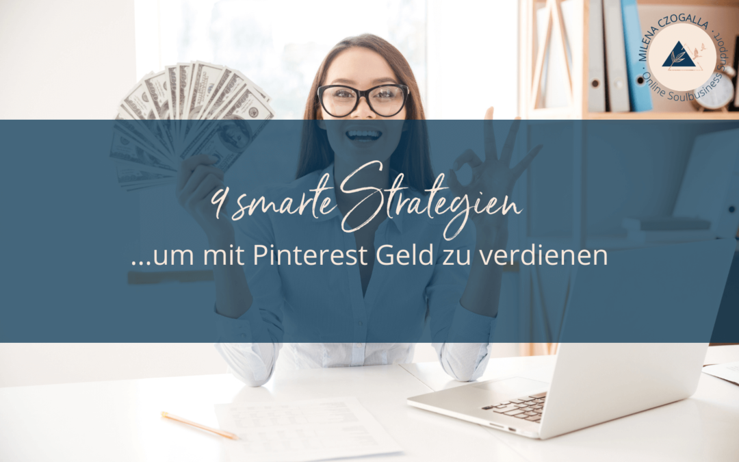 9 smarte Strategien, um mit Pinterest Geld zu verdienen