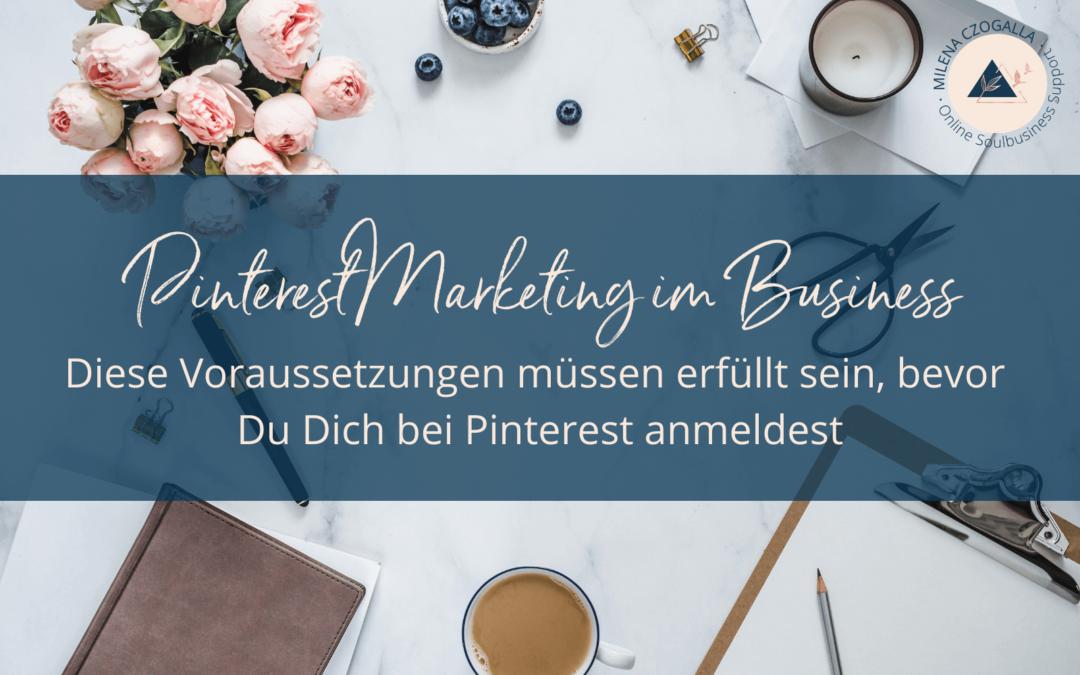 Pinterest im Business: Diese Voraussetzungen müssen erfüllt sein, bevor Du Dich bei Pinterest anmeldest