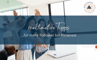 10 ultimative Tipps für mehr Follower bei Pinterest