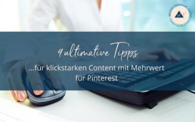 9 ultimative Tipps für klickstarken Content mit Mehrwert für Pinterest