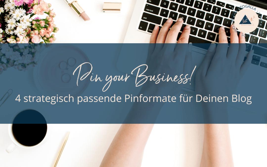 Pin your Business! 4 strategisch passende Pinformate für Deinen Blog